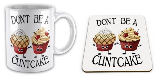 Set of Don't Be A Cuntcake Funny Rude Cupcake Novelty Gift Mug & Coaster